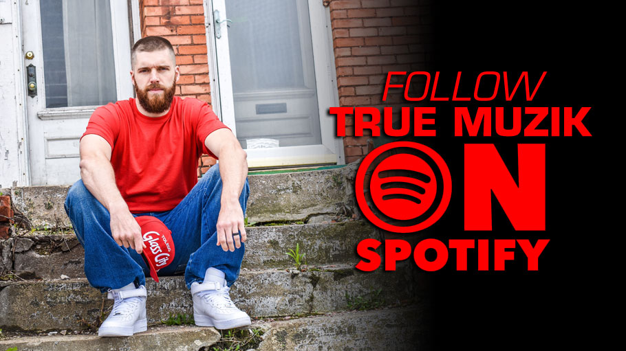 Follow True Muzik on Spotify!